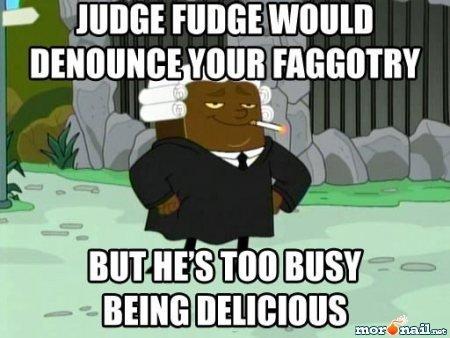Judge Fudge. . mun: FUDGE