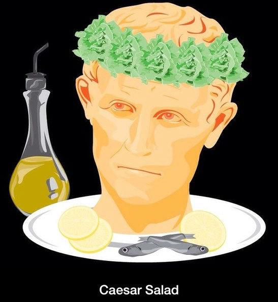 Just a punny joke. . Caesar Salad