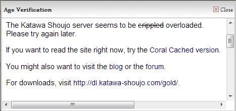 "Katawa Shoujo. after seeing a katawa shoujo post and wanting to re-download it. Age "" Close The Katawa Shoujo server seems to be crippled overloaded. . Please t"