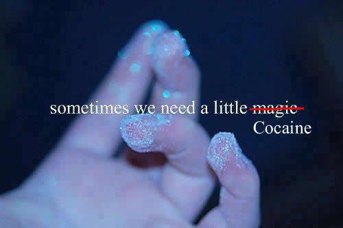 kik-cane. . a little magi: Cocaine. That's what happens when you finger a female drug mule
