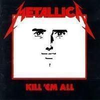 Kill 'em All Johnny. 'tallica Man.. sorry bro, just found it