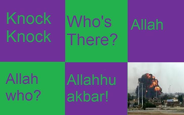 Knock Knock. Just a little joke I thought up and thought I would share.. Allahu akbar terrorist joke knock knock