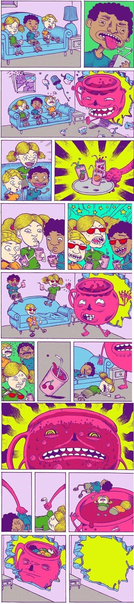 Kool Aid. . lrlrl.. Don't drink the kool-aid.