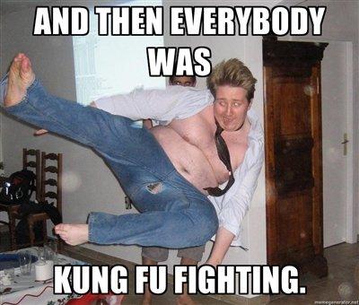 Kung Fu Fighting.. Dididididdiidii :3.