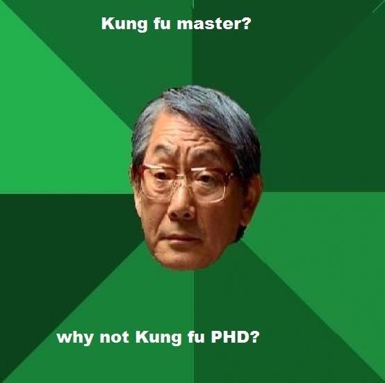 Kung fu master?. Kung fu master?. Kung m master'? why not Kung m PHD?