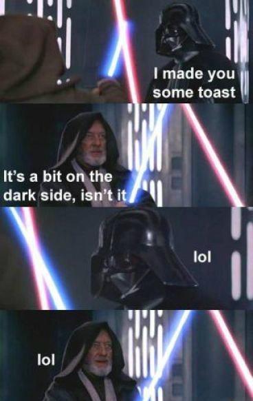 Lel. . I made you , some toast dark side, ian' t it ll r lol ll Ital Ili