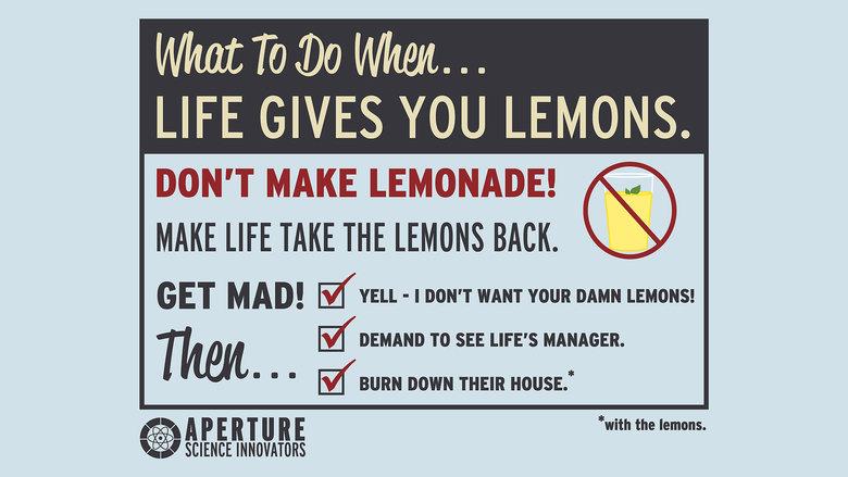 Lemons. To-do list; Make combustible lemons. LIFE GIVES YOU LEMONS. DON' T MAKE LEMONADE! () MAKE LIFE TAKE THE LEMON Milli. GET M AD! . - I DON' T WANT vow: DA