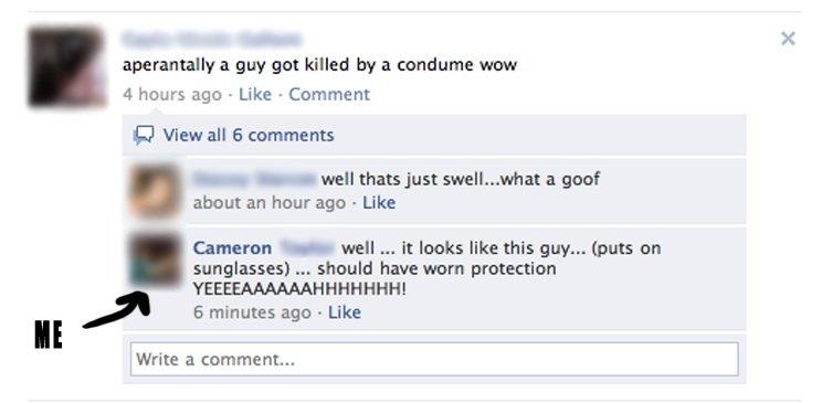looks like, it was a head shot. YEAH!. YYYEEEEEEAAAAAAAAAAAHHHHH! wont get fooled a again!. guy got killed by a constume wow at hours ago I Like . Comment D Vie facebook status csi