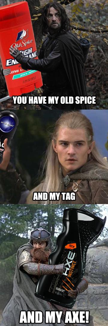 "Lord of the Deodorant. . Le -an Aija, Inn"". It's Lord of the Deoderings LOTR lord of the ring gimli axe and my axe Aragorn legolas"