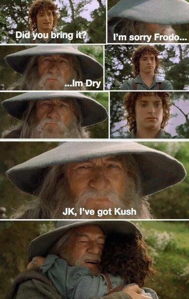 LOTR. puff puff pass tuesday .. Bilbo agrees.