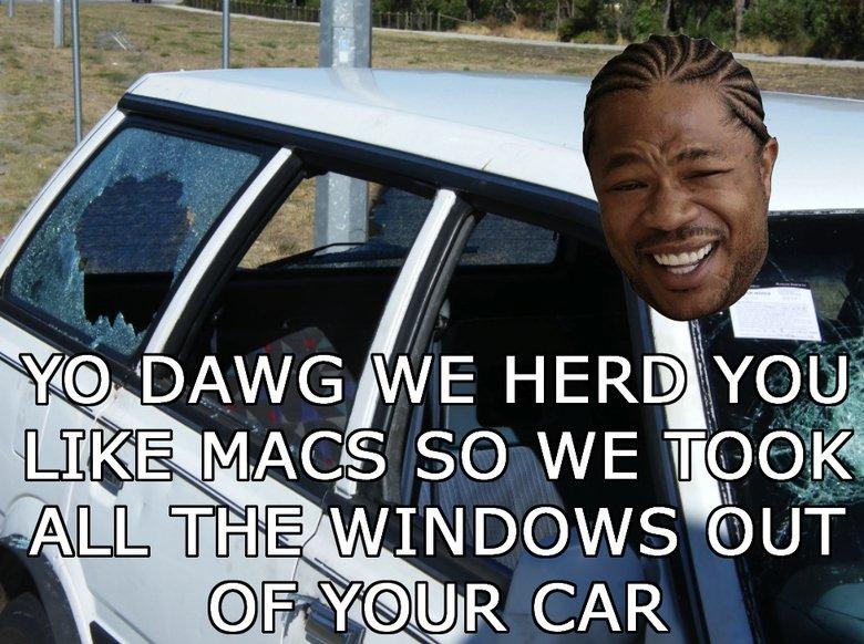 Macs. lol. yo dawg xzibhit macs Windows Cars