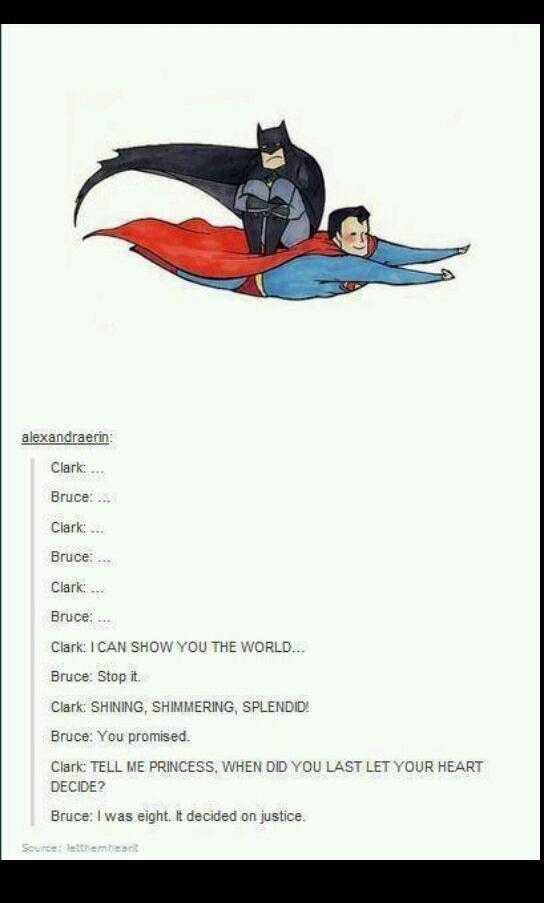 magic caaaarpet riiiiide. . Bruce: - Bruce: EEK Bauce: EEO Clark: I CAN SHOW YOU THE Warmth, Bruce: Stop it. Clark: , , Emma': 'mu promised. Clark: TELL ME PRIN
