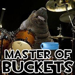 Master of Buckets. MASTER OF BUCKETS.. I love you Anon ; ;