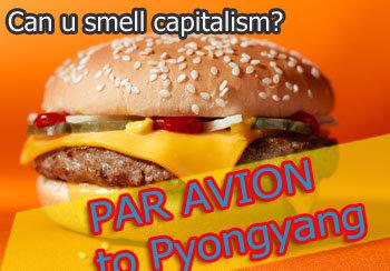 Mcdonald in North Korea. North Koreans starve to death ; North Korean elites import McDonald's burgers by flight, reported the Telegraph. I think cruel comrades