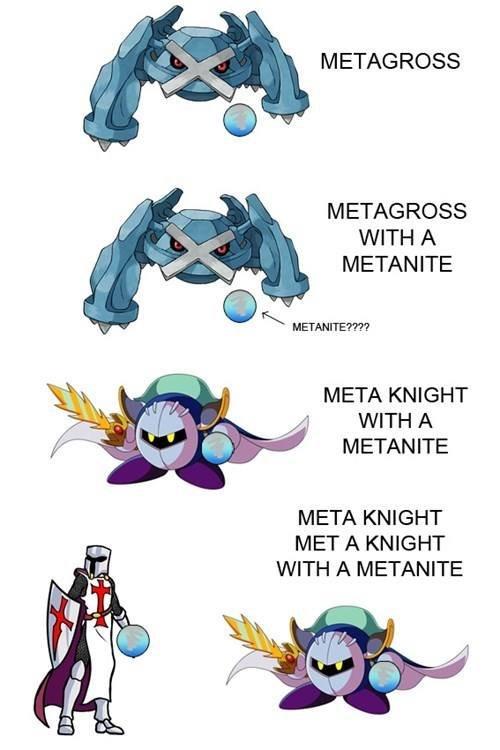 Mega Metagross fun. At Night. M ETAH ROSS M ETAH ROSS WITH A MELANITE META KNIGHT WITH A MEDAN ITE META KNIGHT MET A KNIGHT WITH A MELANITE