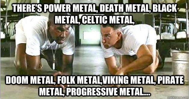 Metal gumbo, grilled metal.... .. ...Forged metal, pressed metal, rolled metal.....