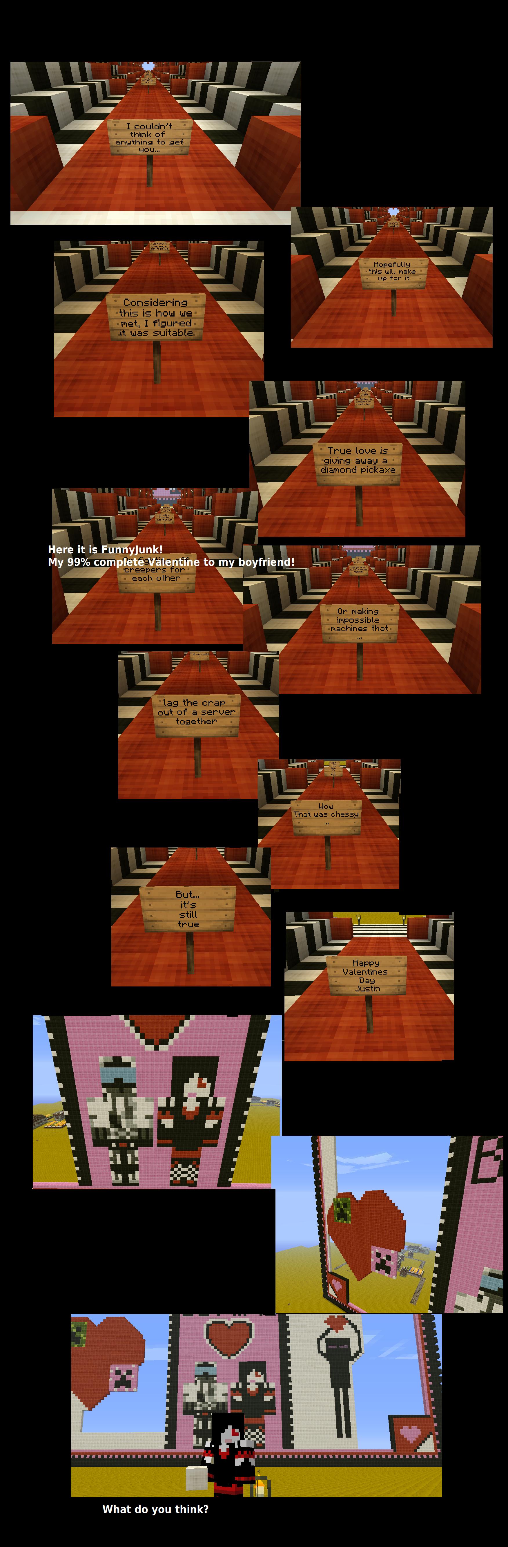 Minecraft Valentine Part 2. PART 1: funnyjunk.com/channel/minecraft/Minecraft+Valentines+Day/cafmGpn/.. Or you know...