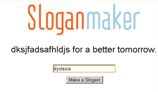 Mkaer Slangon. . for a better tomorrow.. siekl asdasdsaj ks. dyslexia slogan maker