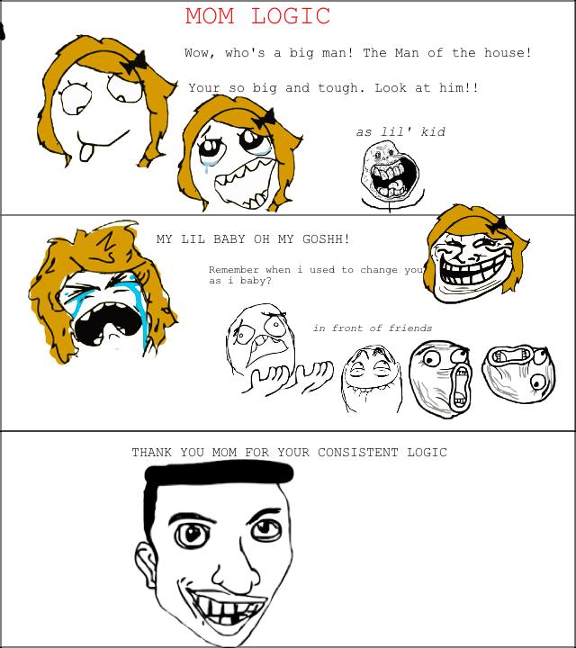 mom logic. .