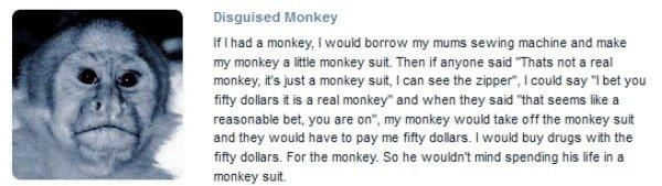 Monkey Logic. Check it out: funnyjunk.com/funny_pictures/2931934/Hi+i+m+Ryan+Dunn/. Desguised Monkey If I had e mun key, I would borow my meme sewing machine an Drug money monke