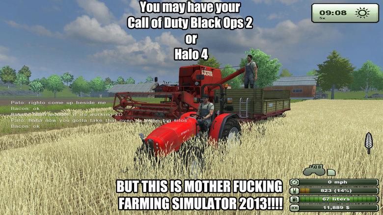 MOTHER FUCKING FARMING SIMULATOR. YEYEYEYEYEYEYEYEYE LIVE ACTION FARMING SIMULATOR! NON STOP FARMING ACTION, YEYEYEYEYEYEYEYEYE!.. But can you plow your mom?