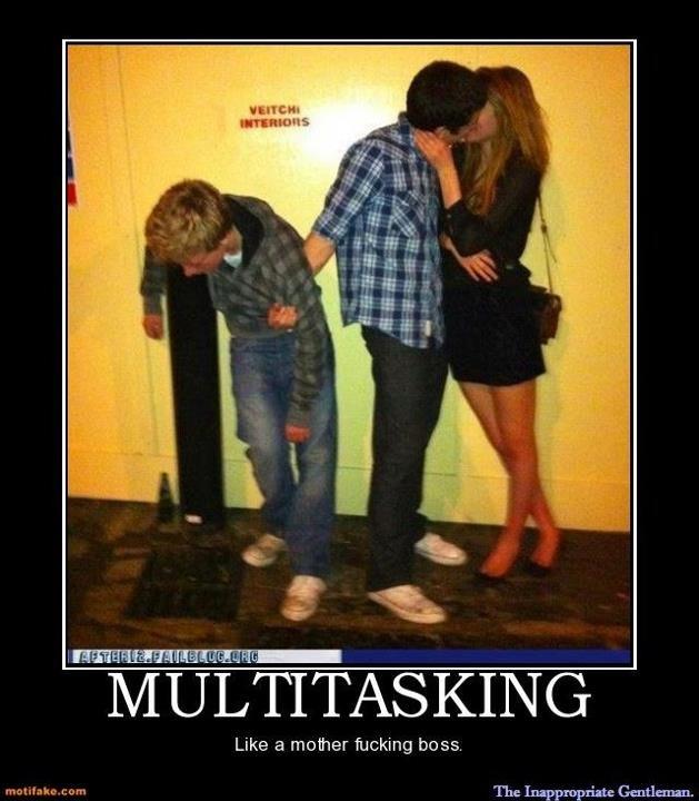 Multitasking. Like a boss. Like a boss. ittl. nke I'. t. prr', The Inappropriate Gentleman.