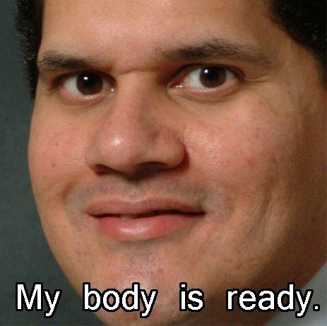 My body is ready. .. Hahaha, rapeface. my body is Ready