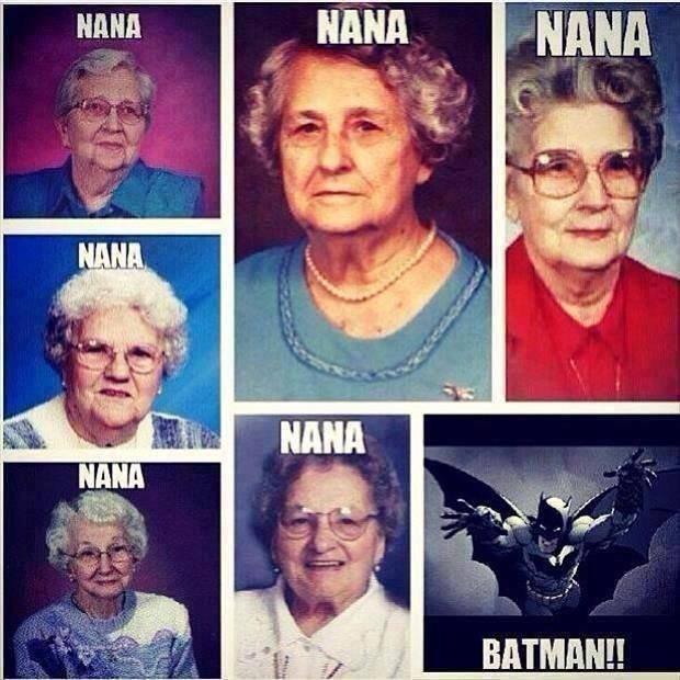 nananananananana. .. Thats one NA NA too many son Nana batman