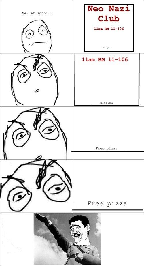 nazi pizza. . Me, at schwul. Neo Nazi Club Free pizza Free pizza