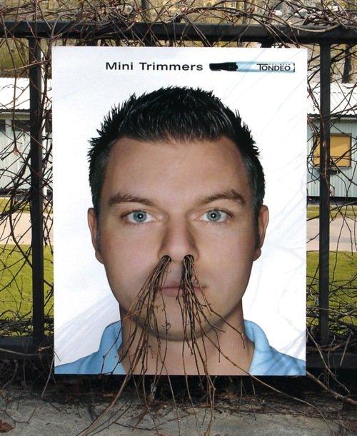 Needs a trim. . nose advertismen