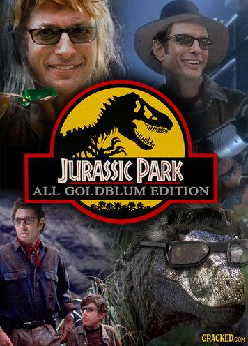 Needs to Happen.. Mandatory because of Goldblum. Sauce is .. Even the dinosaur
