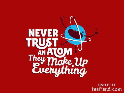never trust them. .. Dark matter, energy, dark energy...