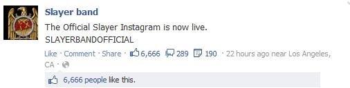 Nice. Slayaaaaaaaaaaaaaaah. Slayer band The Official Slayer Instagram is now live. Like -Argumment 'Share . [, 555 289 E 190 . 22 hours any near LDS Angeles, sh