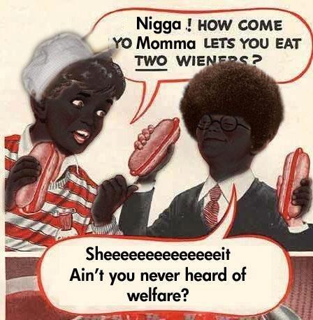 nigga. check the tags . .' HOW COME Ain' t you never heard of welfare?