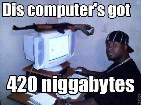 Niggas. .. 420 ?! DAYUM!