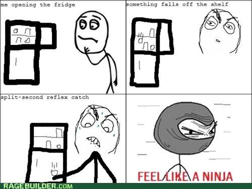 Ninja. True story.