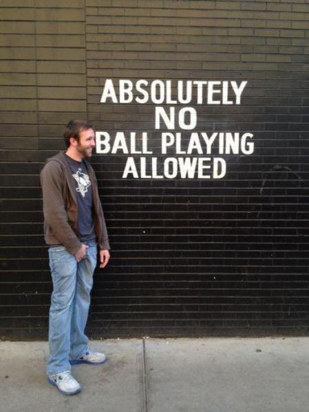 No ball playing. . PLAYING
