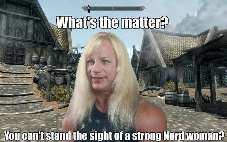 Nord Women. Still hotter then Argonian Women... gal.. that is great OP Dicks skyrim nord