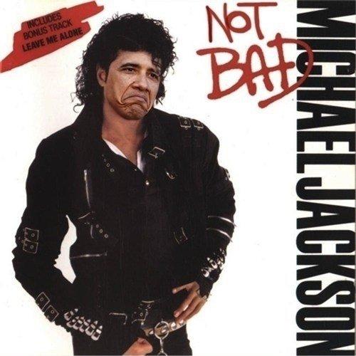 Not Bad. Michael Jackson - Not Bad.
