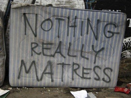 Nothing Matress Anymore. .. repost pun matress