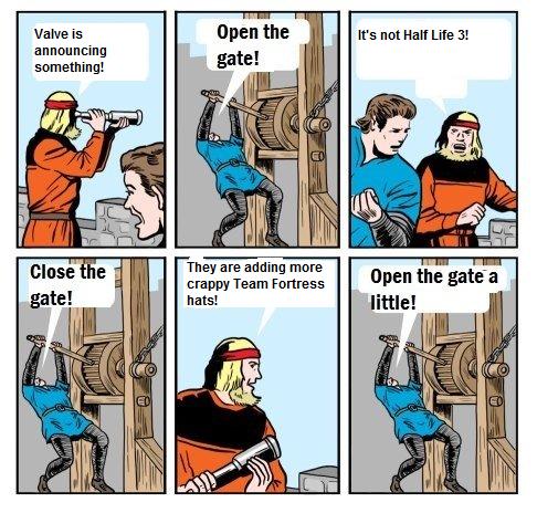 OPEN THE GATE!. OC.. >Valve announces half life 3 >Half life 3 confirmed