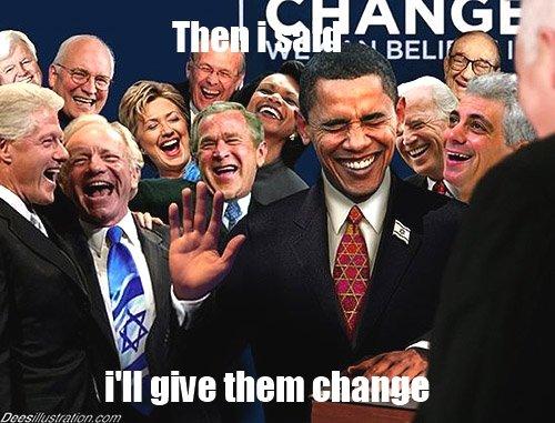 obama. change, what a joke.. ha obama change Scumbag