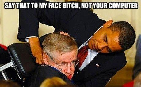 Obama the Ruffian. I love you.. Salt TINT TO MY F talt 'ttritts, VINE ' lla' lilla