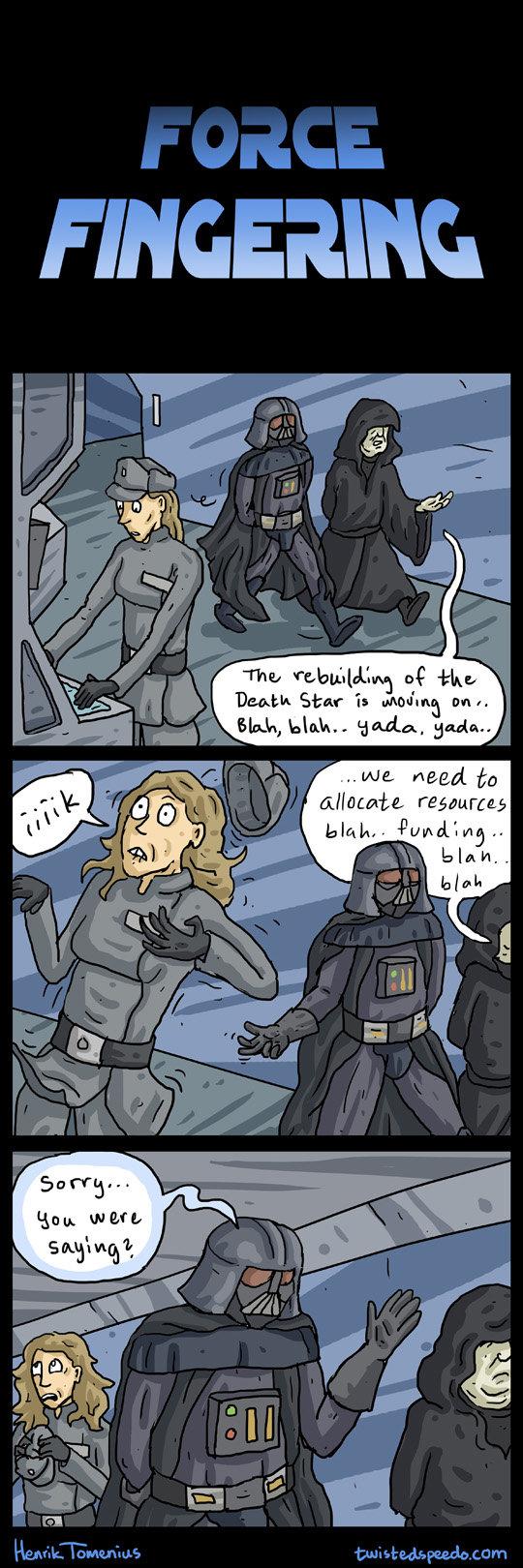 Oh Vader.... Check out more comics here twistedspeedo.com/. Elias] ! -thy. More like Darth Invader