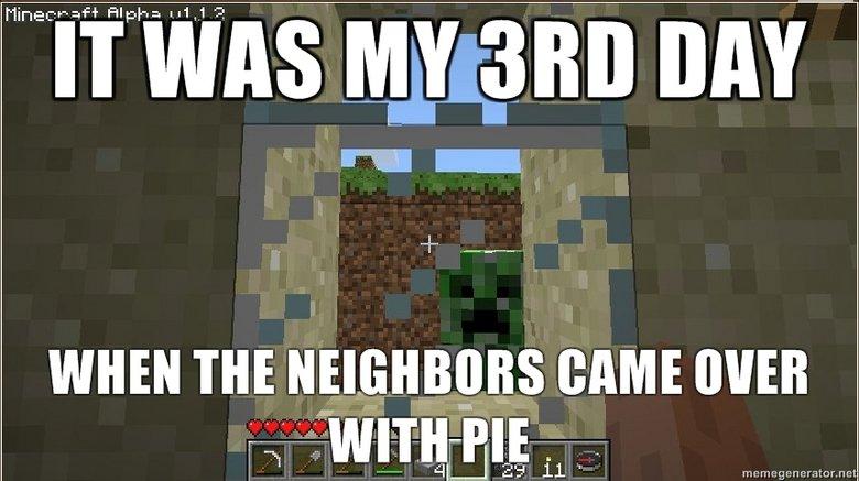 Oh boy, Pie! :D. OH GOD MY HOUSE!. IT was an um! creeper Pie Minecraft