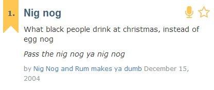 om nom nom. . Nig nag ., tlt What black peaple drink at christinas, instead sf Pass the nip nag ya nip nag by Nit; Meg and Rum makes ya dumb December 15, 2004