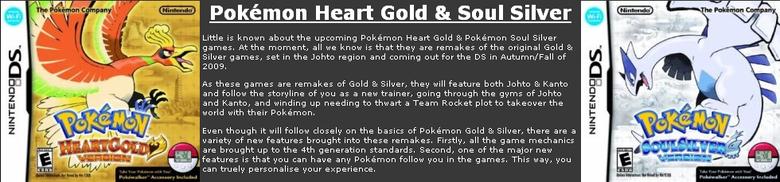 OMG OMG OMG. NEW GAME! OLD POKEMON! AWESOME FEATURES! OLD POKEMON!! OOOOLLLLLLDDDD POOOKKKEEMONNN!!!!!. Pokemon Heart Gold 3. Soul Silver as Little is known abo