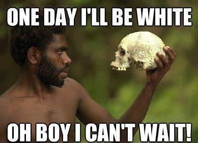 One day... . ONE DAY I' ll BE WHITE III BOY I '' WAIT!