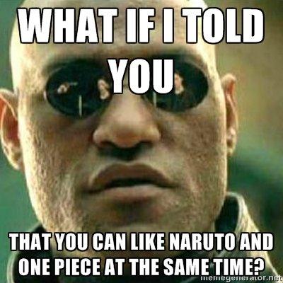 One Piece and Naruto.... . can [IKE mm. I can also hate both. Naruto one piece Anime manga luffy Uzumaki Naruto