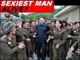 Oooh la la hot stuff. North korea best korea. SEXIEST MAN